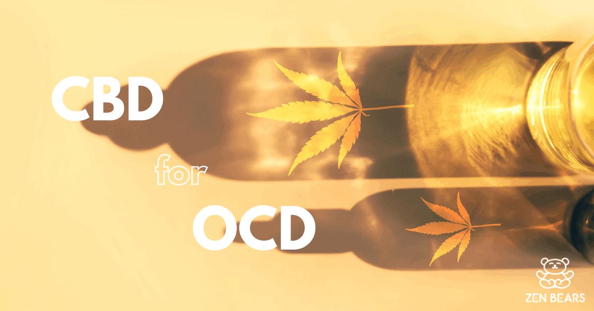 CBD for OCD (Obsessive Compulsive Disorder)