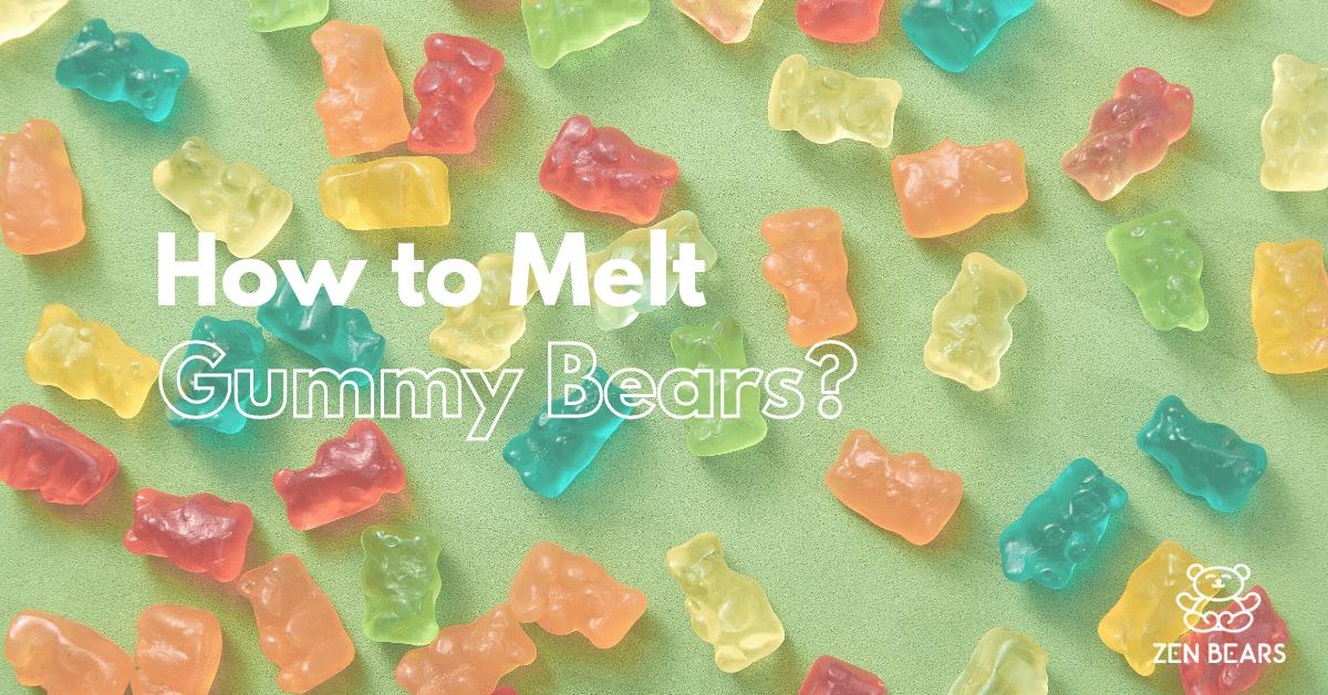 How to Melt Gummy Bears